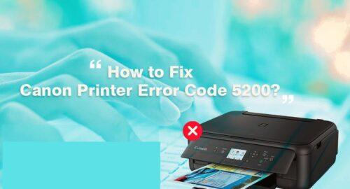 Steps To Resolve The Canon Printer Error 5200