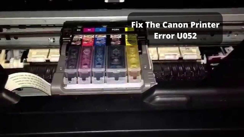 Fix The Canon Printer Error U052